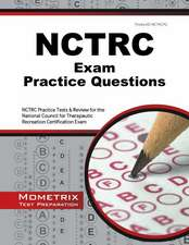 NCTRC Exam Practice Questions:  NCTRC Practice Tests & Review for the National Council for Therapeutic Recreation Certification Exam