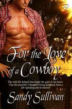 For the Love of a Cowboy:  Cowboy Dreamin' 3