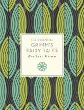 The Essential Grimm's Fairy Tales