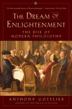 The Dream of Enlightenment – The Rise of Modern Philosophy