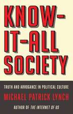 Know–It–All Society – Truth and Arrogance in Political Culture