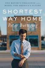 Shortest Way Home – One Mayor`s Challenge and a Model for America`s Future