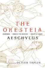 The Oresteia – Agamemnon, Women at the Graveside, Orestes in Athens