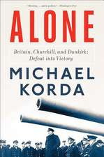 Alone – Britain, Churchill, and Dunkirk: Defeat into Victory