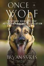 Once a Wolf – The Science that Reveals Our Dogs` Genetic Ancestry
