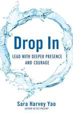 Drop in:  Lead with Deeper Presence and Courage