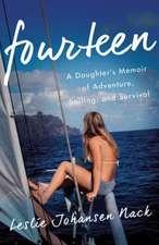 Fourteen:  A Daughter S Memoir of Adventure, Sailing, and Survival