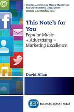 This Note's for You:  Popular Music + Advertising = Marketing Excellence