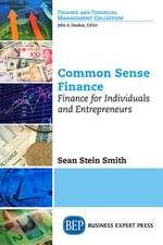 Common Sense Finance: Finance for Individuals and Entrepreneurs