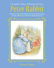 The Complete Tales of Beatrix Potter's Peter Rabbit: Contains The Tale of Peter Rabbit, The Tale of Benjamin Bunny, The Tale of Mr. Tod, and The Tale of the Flopsy Bunnies
