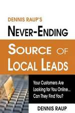 Dennis Raup's Never-Ending Source of Local Leads