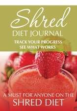 Shred Diet Journal