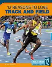 12 Reasons to Love Track and Field