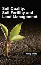 Soil Quality, Soil Fertility and Land Management
