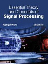 Essential Theory and Concepts of Signal Processing
