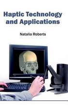 Haptic Technology and Applications