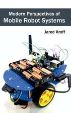 Modern Perspectives of Mobile Robot Systems