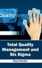 Total Quality Management and Six SIGMA:  Volume II