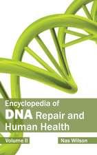Encyclopedia of DNA Repair and Human Health:  Volume II