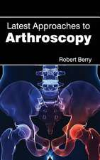 Latest Approaches to Arthroscopy
