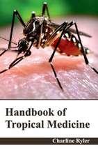 Handbook of Tropical Medicine