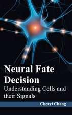 Neural Fate Decision