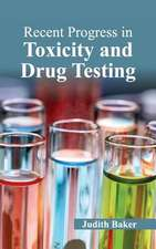 Recent Progress in Toxicity and Drug Testing