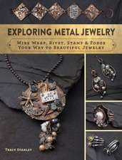Exploring Metal Jewelry:  Beginner Techniques for Stunning Jewelry with Wire & Metal