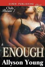 Enough [Club Pleasure 7] (Siren Publishing Classic)