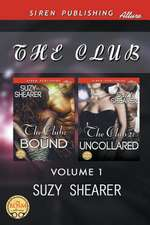 The Club, Volume 1 [The Club:  Uncollared] (Siren Publishing Allure)