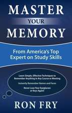 Master Your Memory:  Practical Solutions to Conquer Management Mess-Ups, Handle Difficult Sales Reps, and Make the Most of Every Opportu