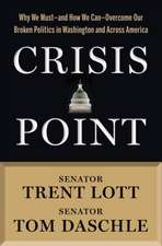 Crisis Point: Why We Must – and How We Can – Overcome Our Broken Politics in Washington and Across America