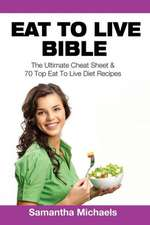 Eat to Live Bible
