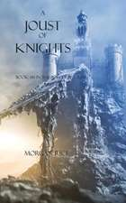 A Joust of Knights : Book #16 in the Sorcerer's Ring