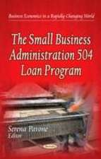 The Small Business Administration 504 Loan Program