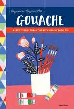 Anywhere, Anytime Art: Gouache: An Artist's Guide to Painting with Gouache on the Go!