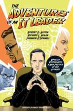 The Adventures of an It Leader, Updated Edition with a New Preface by the Authors:  The 17 Skills Leaders Need to Stand Out