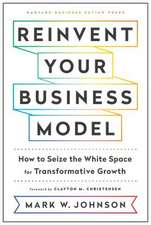 Reinvent Your Business Model