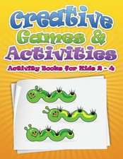 Creative Games & Activities (Activity Books for Kids 2 - 4)