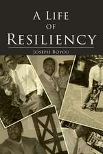 A Life of Resiliency