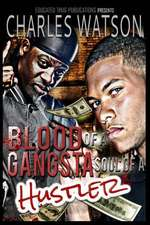 Blood of a Gangsta Soul of a Hustler