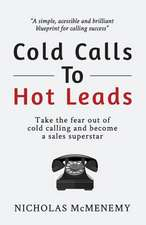 Cold Calls to Hot Leads