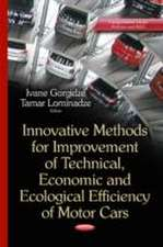 Innovative Methods for Improvement of Technical, Economic and Ecological Efficiency of Motor Cars
