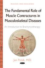 Fundamental Role of Muscle Contractures in Musculoskeletal Diseases: An Introduction to Brachymyotherapy