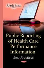 Public Reporting of Health Care Performance Information: Best Practices