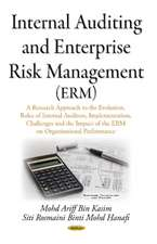 Internal Auditing & Enterprise Risk Management (ERM): A Research Approach on the Evolution, Roles of Internal Auditors, Implementation, Challenges & the Impact of the ERM on Organisational Performance