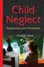 Child Neglect: Assessment & Prevention