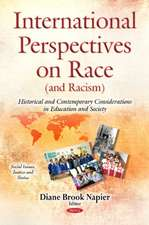 International Perspectives on Race (and Racism): Historical & Contemporary Considerations in Education & Society