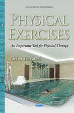 Physical Exercises: An Important Tool for Physical Therapy