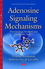 Adenosine Signaling Mechanisms: Pharmacology, Functions & Therapeutic Aspects